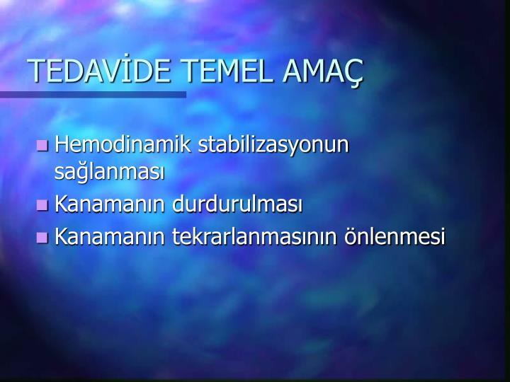TEDAVİDE TEMEL AMAÇ