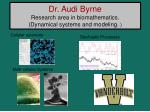 dr audi byrne research area in biomathematics dynamical systems and modeling