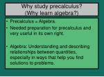why study precalculus why learn algebra