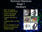 technical objectives stage 1 hardware