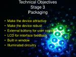 technical objectives stage 3 packaging