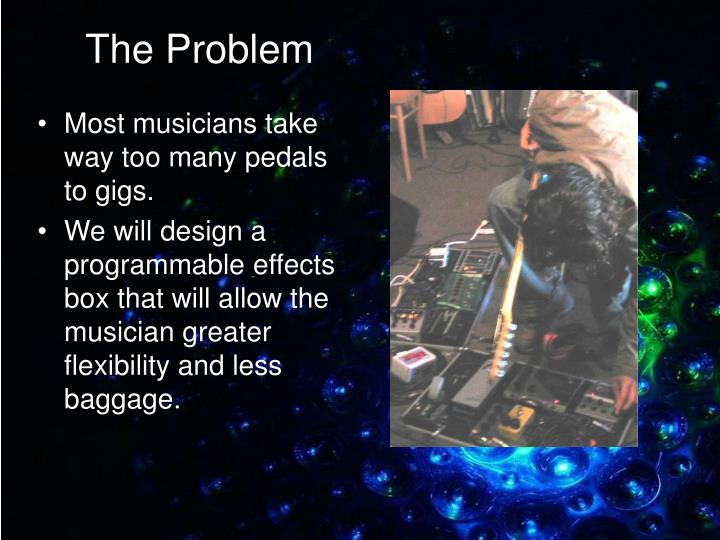 Most musicians take way too many pedals to gigs.