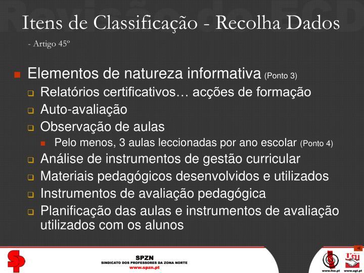 Itens de Classificação - Recolha Dados