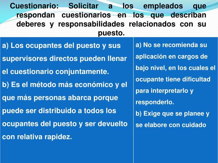 Cuestionario: Solicitar a los empleados que respondan cuestionarios en los que describan deberes y responsabilidades relacionados con su puesto.