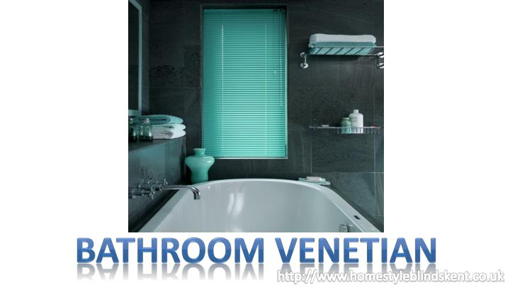 BATHROOM VENETIAN