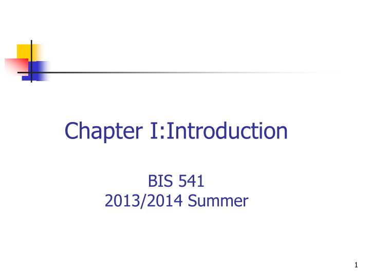 chapter i introduct ion bis 541 20 13 2014 summer