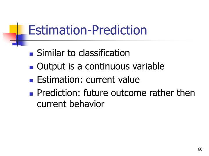 Estimation-Prediction