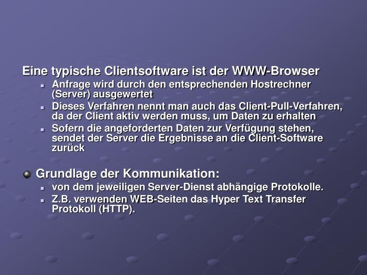 Eine typische Clientsoftware ist der WWW-Browser
