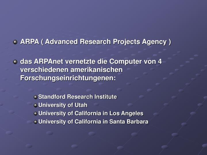 ARPA ( Advanced Research Projects Agency )