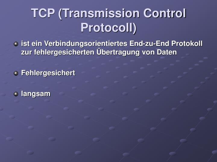 TCP (Transmission Control Protocoll)