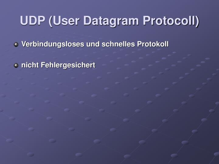 UDP (User Datagram Protocoll)