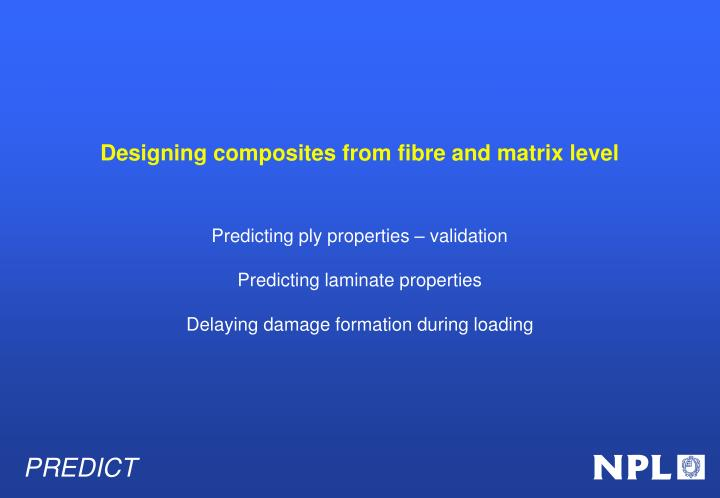 Designing composites from fibre and matrix level
