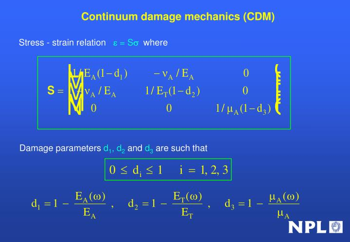 Continuum damage mechanics (CDM)