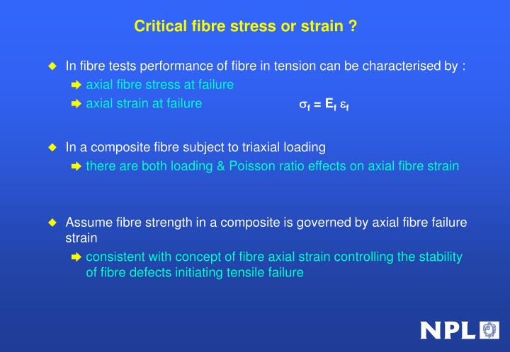 Critical fibre stress or strain ?