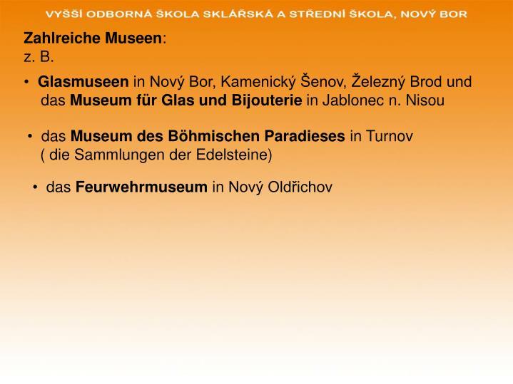 Zahlreiche Museen