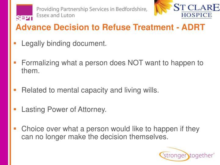 Advance Decision to Refuse Treatment - ADRT