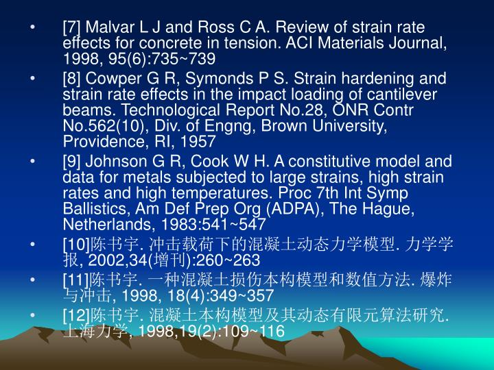 [7] Malvar L J and Ross C A. Review of strain rate effects for concrete in tension. ACI Materials Journal, 1998, 95(6):735~739