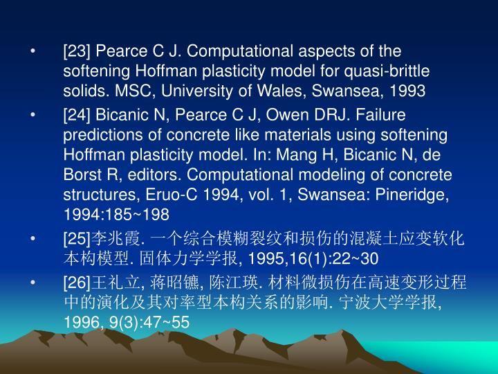 [23] Pearce C J. Computational aspects of the softening Hoffman plasticity model for quasi-brittle solids. MSC, University of Wales, Swansea, 1993