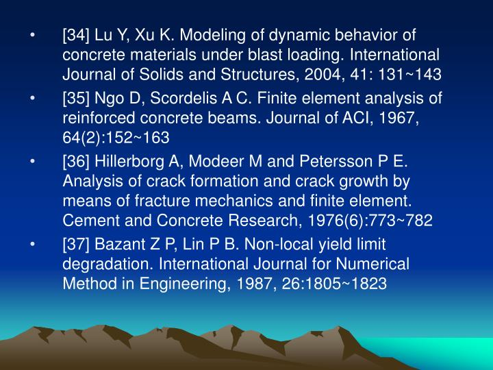 [34] Lu Y, Xu K. Modeling of dynamic behavior of concrete materials under blast loading. International Journal of Solids and Structures, 2004, 41: 131~143