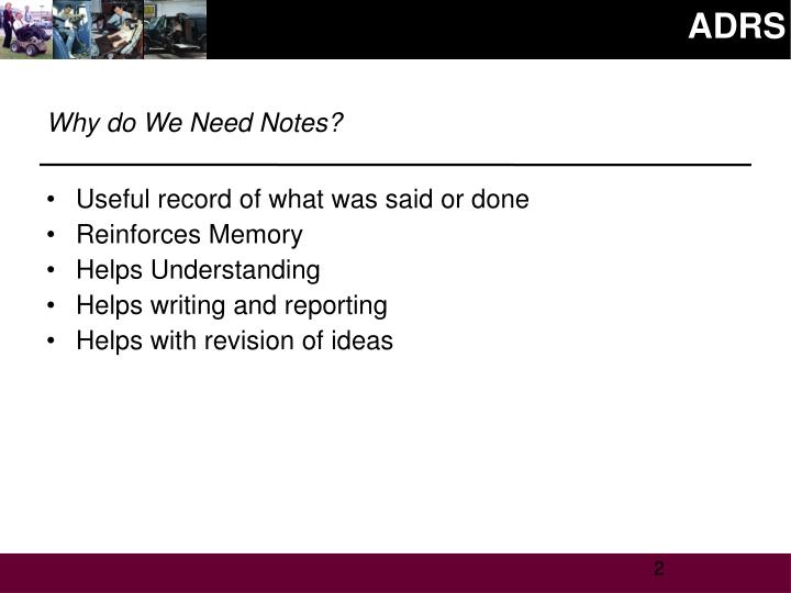 Why do we need notes