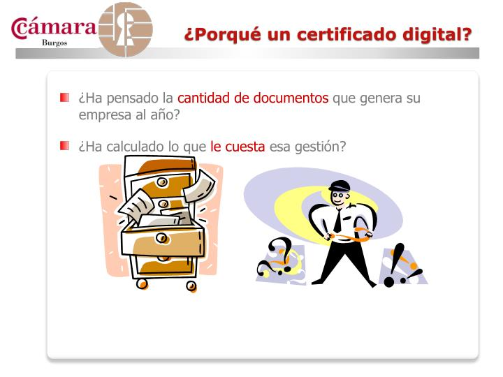 ¿Porqué un certificado digital?