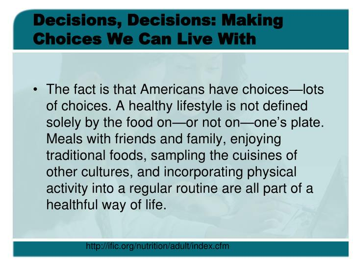 Decisions, Decisions: Making Choices We Can Live With