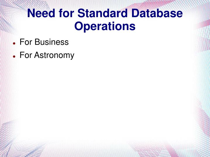Need for Standard Database Operations