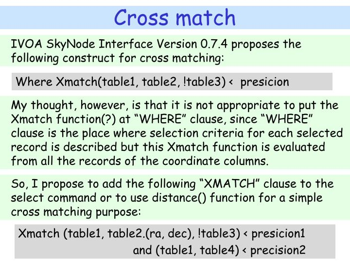 IVOA SkyNode Interface Version 0.7.4 proposes the following construct for cross matching:
