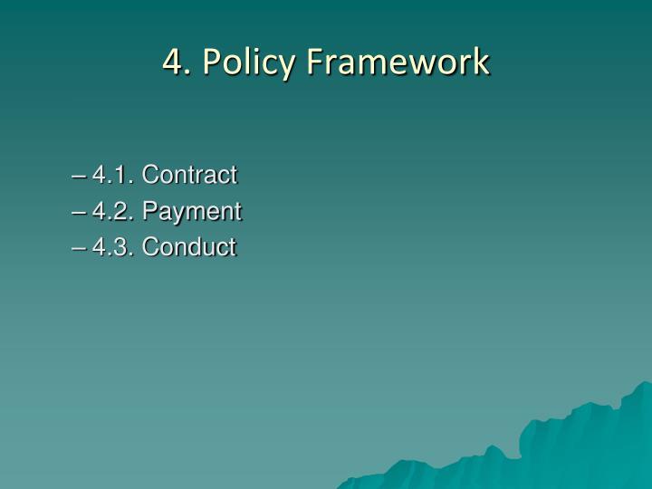 4. Policy Framework