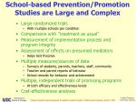 school based prevention promotion studies are large and complex