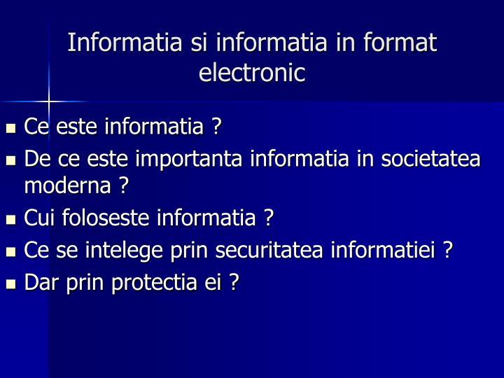 Informatia si informatia in format electronic