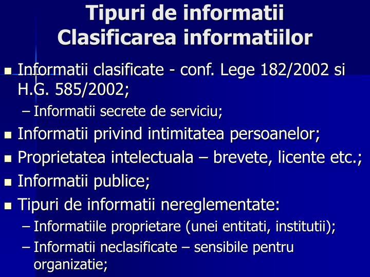 Informatii clasificate - conf. Lege 182/2002 si H.G. 585/2002;