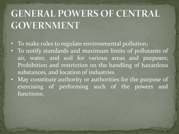 GENERAL POWERS OF CENTRAL GOVERNMENT