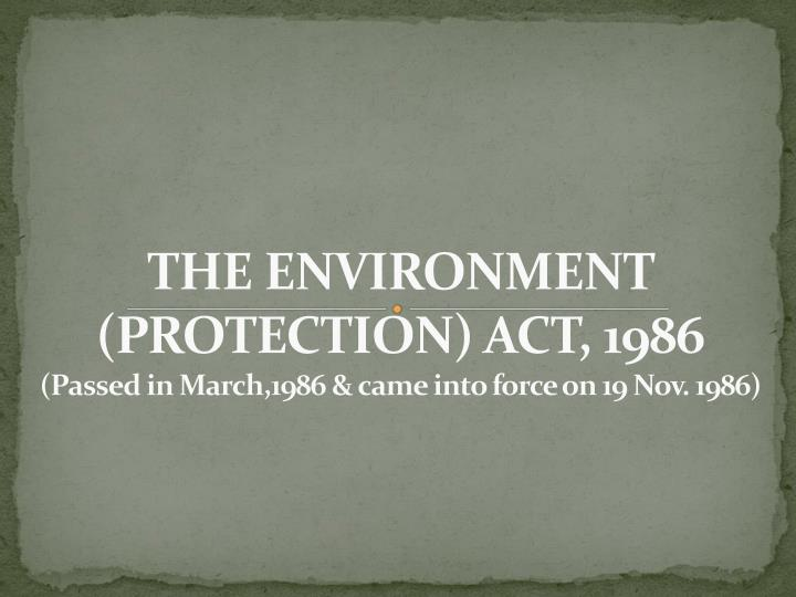 THE ENVIRONMENT (PROTECTION) ACT,
