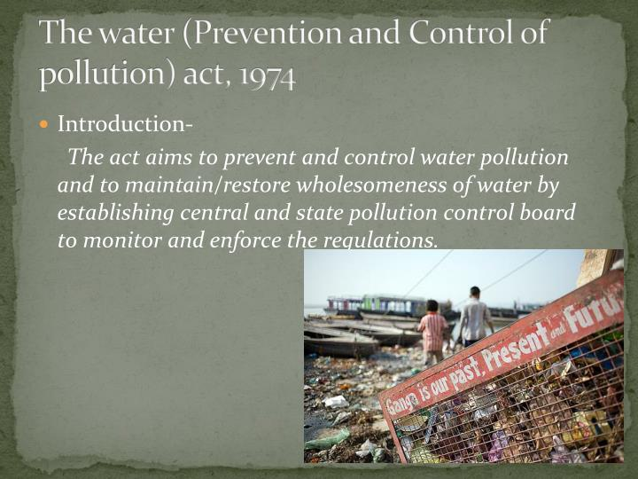 The water (Prevention and Control of pollution) act, 1974