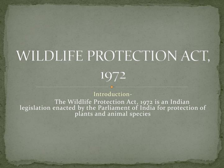 WILDLIFE PROTECTION ACT, 1972