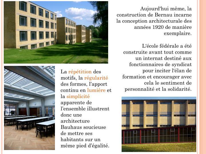 Aujourd'hui même, la construction de Bernau incarne la conception architecturale des années 1920 de manière exemplaire.