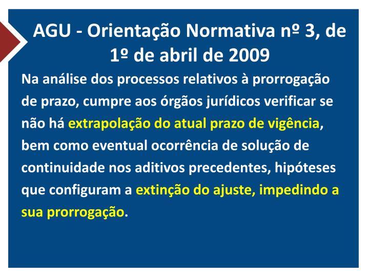 AGU - Orientação Normativa nº 3, de 1º de abril de 2009