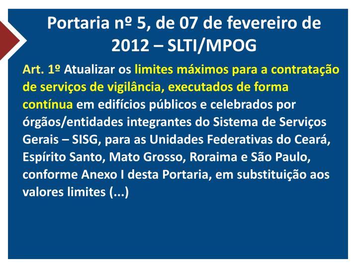 Portaria nº 5, de 07 de fevereiro de 2012 – SLTI/MPOG