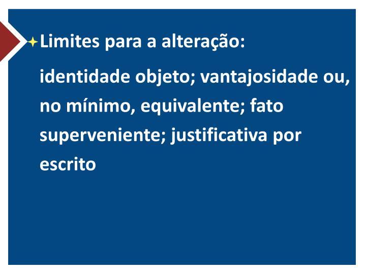 Limites para a alteração: