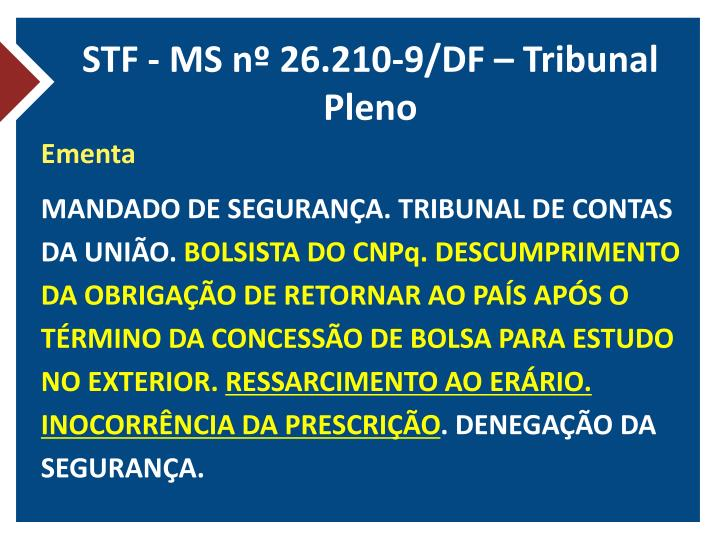 STF - MS nº 26.210-9/DF – Tribunal Pleno