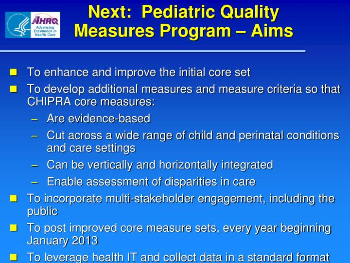 Next:  Pediatric Quality Measures Program – Aims