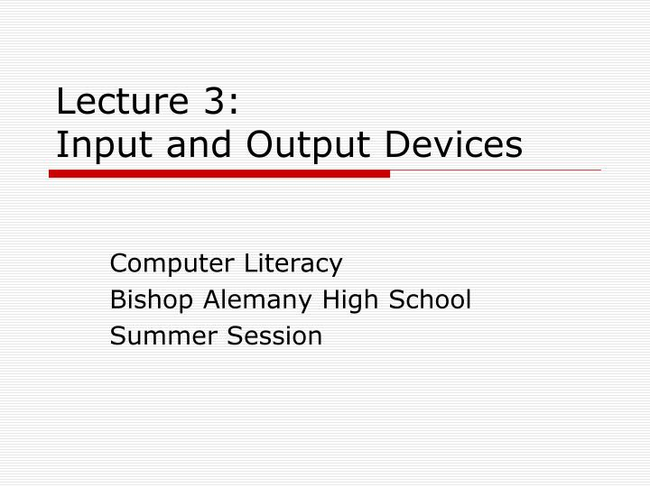 Lecture 3 input and output devices