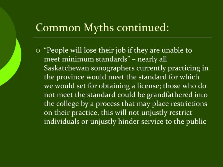 Common Myths continued: