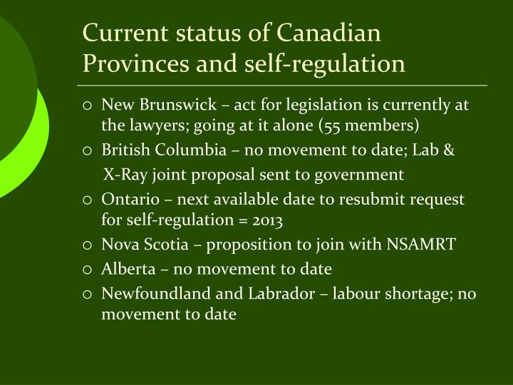 Current status of Canadian Provinces and self-regulation