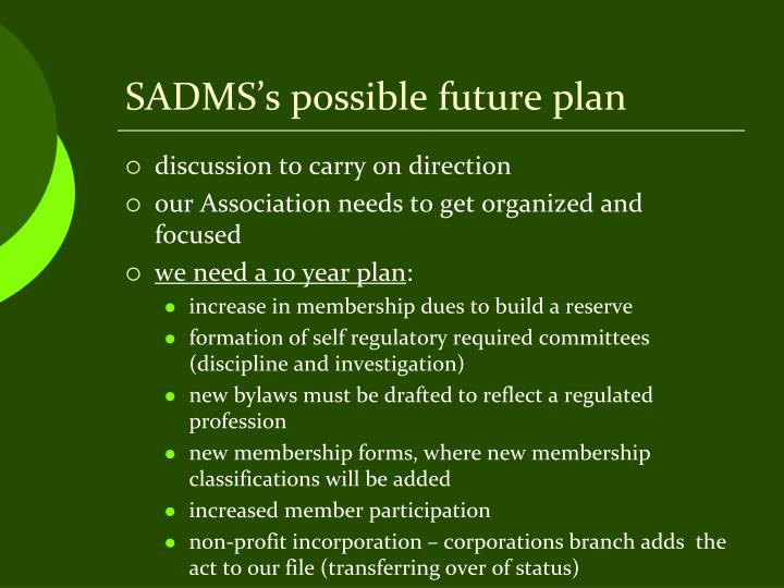SADMS's possible future plan