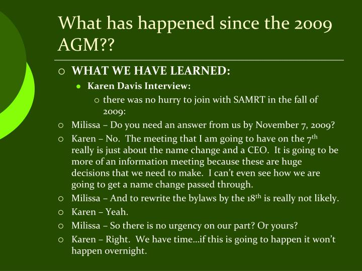 What has happened since the 2009 AGM??