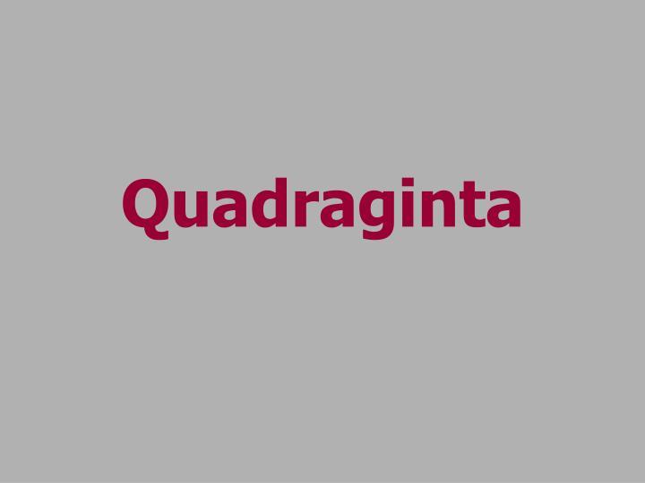 Quadraginta