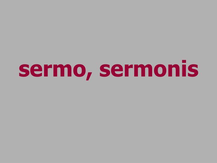 sermo, sermonis