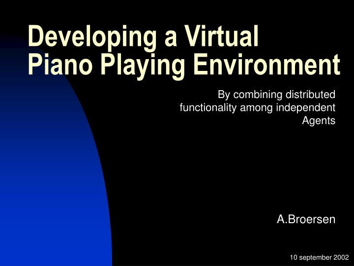 developing a virtual piano playing environment